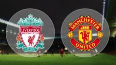 """Man Utd vs Liverpool: Lữ đoàn đỏ """"đột kích""""..."""