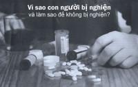 Nhiều nguyên nhân dẫn tới nghiện ma túy