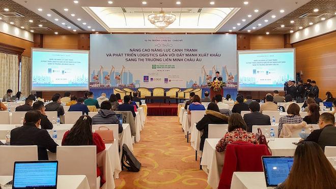 """Hội thảo """"Nâng cao năng lực cạnh tranh và phát triển logistics gắn với đẩy mạnh xuất khẩu sang thị trường Liên minh châu Âu"""""""