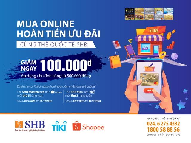 """SHB hợp tác với 2 đối tác thương mại điện tử Tiki và Shopee triển khai chương trình khuyến mại """"Mua Online – Hoàn tiền ưu đãi cùng thẻ quốc tế SHB""""."""