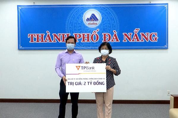 TPBank ủng hộ 2 tỷ đồng tiếp sức cho Đà Nẵng trong cuộc chiến đẩy lùi Covid -19