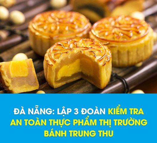 TP. Đà Nẵng cho biết, vừa thành lập 3 đoàn công tác phối hợp với UBND các quận, huyện kiểm tra các tạp hoá, các quầy kinh doanh bánh trung thu trên các tuyến đường