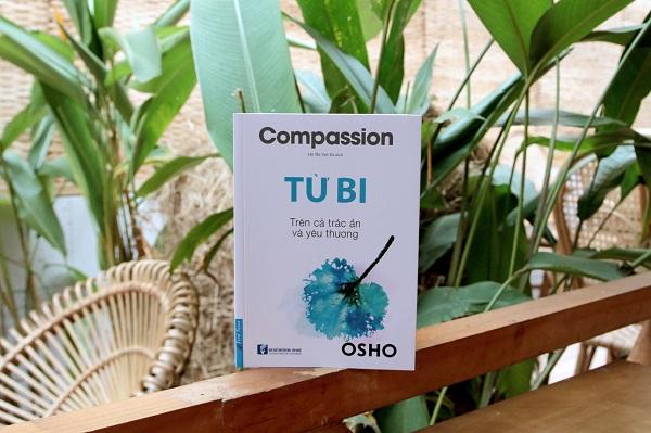 """Cuốn sách """"Từ bi"""" của bậc thầy tâm linh Osho mang đến những nhận thức sâu sắc về tình yêu thương và sự tự do đích thực."""