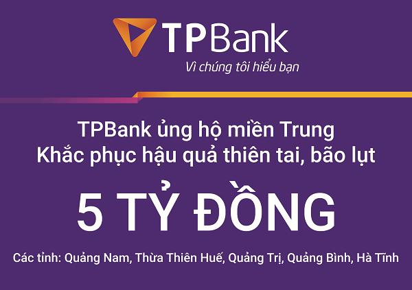 TPBank ủng hộ 5 tỷ đồng hỗ trợ các tỉnh miền Trung khắc phục thiên tai