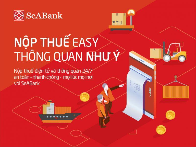 SeABank phối hợp với Tổng cục Hải quan Việt Nam chính thức triển khai dịch vụ Nộp thuế điện tử và thông quan 24/7