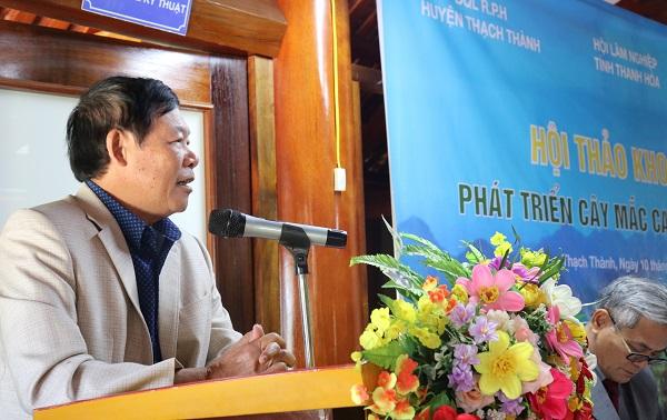 Ông Đỗ Minh Quý - nguyên Bí thư Huyện ủy Thạch Thành – Thanh Hóa rất mong các cấp, các ngành tạo điều kiện cho cây mắc ca phát triển bền vững,