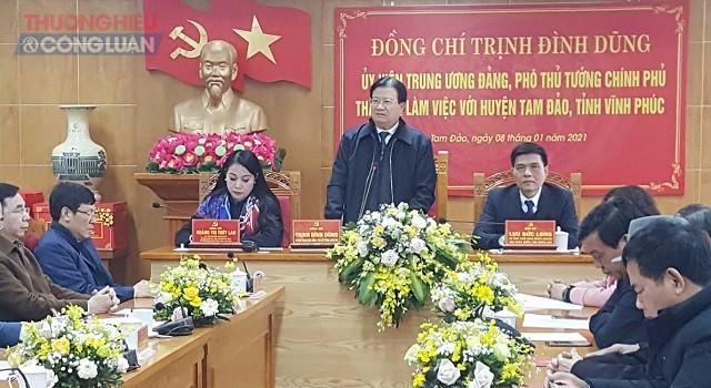 Phó Thủ tướng Trịnh Đình Dũng phát biểu tại buổi làm việc với lãnh đạo huyện Tam Đảo