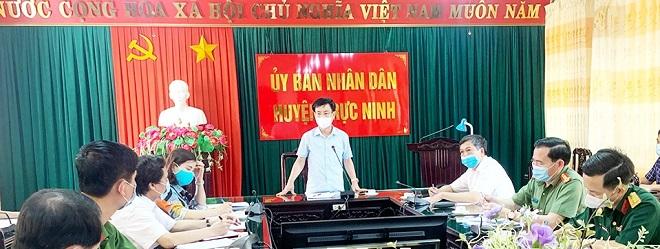 Chủ tịch UBND tỉnh chỉ đạo công tác phòng chống dịch bệnh COVID-19 tại huyện Trực Ninh.
