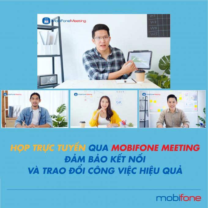 Giải pháp MobiFone Meeting hỗ trợ cho các hoạt động họp trực tuyến mùa dịch